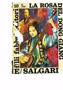 X SALGARI LA ROSA DEL DONG DONG FABBRI EDITORI 1968 COPERTINA E COSTINA ROVINATE - Libri, Riviste, Fumetti