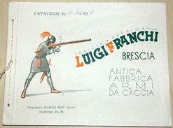CAccia Catalogo Armi Luigi Franchi Brescia N°11 - Ed. 1937 - Books, Magazines, Comics
