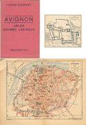 Guides Diamant  Avignon, Arles, Les Baux  Guide Hachette 108 Mm X 160 Mm- Année 1925  Nombreuses Gravures –plan Complet - Dépliants Touristiques