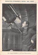 Astronomie -       Observatoire De Bourges    M.l'Abbé Moreux    (Déchirure 1 Cm Voir Scan) - Cartoline