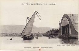 Genève - Fêtes Du Centenaire - Arrivée Des Confédérés (Théatre Mon-repos) -1814-1914 - GE Geneva