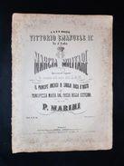 Musica Spartiti - Marcia Militare - Espressamente Composta Da M° Cav. P. Marini - Vieux Papiers