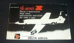 Aeronautica Aircraft USAF Storia Aerei Sperimentali Dal 1946 Ad Oggi - Ed. 1975 - Books, Magazines, Comics