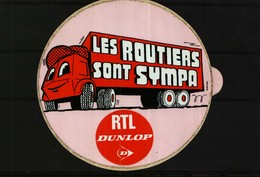 Autocollant  -    RTL  Dunlop  Les Routiers Sont Sympa - Autocollants