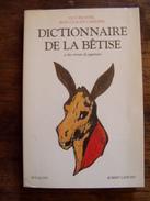 Dictionnaire De La Bétise Et Des Erreurs De Jugement Par Guy BETCHEL Et Jean-Claude Carriere - Dictionaries