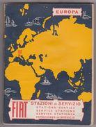 Voiture FIAT - STAZIONI SERVIZIO EUROPA - LIBRETTO DI ASSISTENZA - STATIONS SERVICE - STATIONEN -estaciones -essence - Voitures