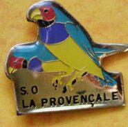 90) .....ORNITHOLOGIE...OISEAUX......//....  SO...SOCIETE  ORNITHOLOGIQUE   LA PROVENCALE...Ollioules 83 - Pin's
