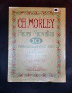Musica Spartito - Ch. Morley - 10 Pièces Mèlodique Et Instructives Pour Piano - Non Classificati