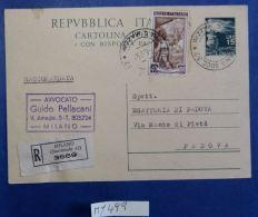 INTERO POSTALE ITALIA 1952 VIAGGIATO RACCOMANDATA L.15+40 ITALIA AL LAVORO (MY499 - Interi Postali