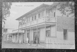 Tahiti Papeete Rue Rivoli Hotel De France  Cpa Colonies Françaises Etablissements Français De L'oceanie - Polynésie Française
