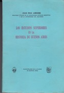 ESTUDIOS SUPERIORES EN LA HISTORIA DE BUENOS AIRES. JULIO R. LESCANO. CIRCA 1936, 347 PAG.MUNICIPALIDAD CIUDAD BA- BLEUP - Geschiedenis & Kunst