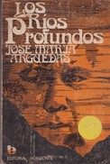 LOS RIOS PROFUNDOS. JOSE M. ARGUEDAS. 1980, 231 PAG. EDITORIAL HORIZONTE- BLEUP - Action, Aventures