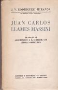JUAN CARLOS LLAMES MASSINI. J.V. RODRIGUES MIRANDA. 1948, 131 PAG. EL ATENEO-BLEUP - Biografieën