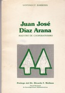 JUAN JOSE DIAZ ARANA. SANTIAGO F BARBERIS. 1987, 114 PAG. FISCAL NACIONAL DE INVS. ADMINISTRATIVAS-BLEUP - Biografieën
