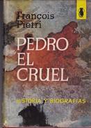 PEDRO EL CRUEL. FRANÇOIS PIETRI. 1962, 168 PAG. EDITORIAL POMAIRE-BLEUP - Biografieën