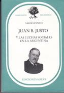 JUAN B. JUSTO. DARDO CUNEO. 1997, 467 PAG. EDICIONES SOLAR-BLEUP - Biografieën