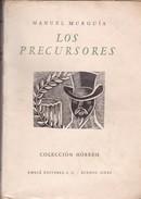 LOS PRECURSORES. MANUEL MURGIA. 1944, 207 PAG. EMECE EDITORES-BLEUP - Klassiekers
