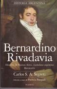 BERNARDINO RIVADAVIA. CARLOS S. A. SEGRETI. 2000, 426 PAG. PLANETA-BLEUP - Biografieën