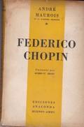 FEDERICO CHOPIN. ANDRE MAUROIS. 1943 106 PAG. EDICIONE ANACONDA-BLEUP - Biographies