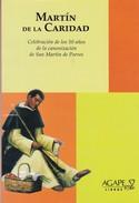 MARTIN DE LA CARIDAD. 2012, 93 PAG. AGAPE LIBROS-BLEUP - Biografieën