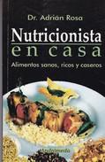 NUTRICION EN CASA. DR. ADRIAN ROSA. 2006, 190 PAG. ANDROMEDA-BLEUP - Gastronomy
