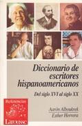 DICCIONARIO DE ESCRITORES HISPANICS. AARON ALBOUKREK. ESTHER HERRERA. 1992, 306 PAG. LARUSSE-BLEUP - Dictionaries
