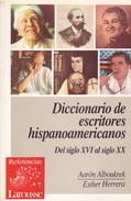 DICCIONARIO DE ESCRITORES HISPANICS. AARON ALBOUKREK. ESTHER HERRERA. 1992, 306 PAG. LARUSSE-BLEUP - Dizionari