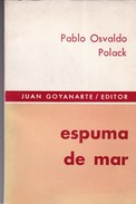 ESPUMA DE MAR. PABLO OSVALDO POLACK. 1974, 159 PAG. JUAN GOYANARTE EDITOR -BLEUP - Action, Adventure