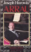 ARRAU. JOSEPH HOROWITZ. 1984, 307 PAG. JAVIER VERGARA -BLEUP - Biographies