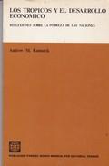 LOS TROPICOS  EL DESARROLLO ECONOMICO. ANDREW M. KAMARCK. 1976, 144 PAG. EDITORIAL TECNOS -BLEUP - Economie & Business