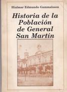 HISTORIA DE LA POBLACION DE GRAL SAN MARTIN. HIALMAR EDMUNDO GAMMALSSON. 1988, 153 PAG. -BLEUP - Geschiedenis & Kunst