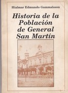 HISTORIA DE LA POBLACION DE GRAL SAN MARTIN. HIALMAR EDMUNDO GAMMALSSON. 1988, 153 PAG. -BLEUP - History & Arts