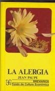 LA ALERGIA. JEAN PAUPE. 1985, 150 PAG. FONDO DE CULTURA ECONOMICA -BLEUP - Gezondheid En Schoonheid