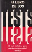 EL LIBRO DE LOS TEST. 1986, 159 PAG. QUORUM -BLEUP - Philosophy & Psychologie