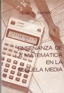 ENSEÑANZA DE LA MATEMATICA EN LA ESCUELA MEDIA. LUIS A. SANTALO. 1981, 141 PAG. PROYECTO CINAE -BLEUP - Philosophy & Psychologie
