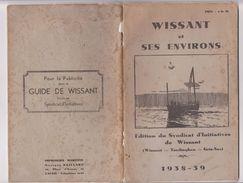 Guide Touristique 1938-39 France Wissant (62) Pas De Calais Environs Tardinghen Gris-nez Publicité Syndicat Initiatives - Dépliants Touristiques