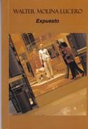 EXPUESTO. WALTER MOLINA LUCERO. 2011, 75 PAG. SIGNEE -BLEUP - Klassiekers