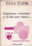 LAGRIMAS, SONRISAS Y EL DIA QUE SIGUE. CUCA CUFRE. 1988, 50 PAG.EDICIONES AGON. SIGNEE-BLEUP - Classical