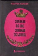 CORONAS DE ORO CORONAS DE LAUREL. HECTOR SANDRO. 1991, 245 PAG. CORREGIDOR. SIGNEE-BLEUP - Fantasy