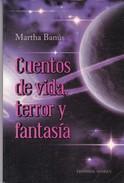 CUENTOS DE VIDA, TERROR Y FANTASIA. MARTHA BANUS. 2011, 94 PAG. EDITORIAL DUNKEN. SIGNEE-BLEUP - Horror