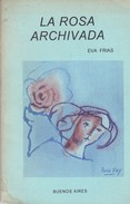LA ROSA ARCHIVADA. EVA FRIAS. 1996, 72 PAG. SIGNEE-BLEUP - Poesía