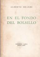 EN EL FONDO DEL BOLSILLO. ALBERTO BRANDI. 1982, 92 PAG. EDICIONES CARRA. SIGNEE-BLEUP - Poetry