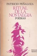 RITUAL DE LA NOSTALGIA. PATRICIO PEÑALOZA. 1983, 61 PAG. EDICIONES HELVETICA. SIGNEE-BLEUP - Poetry