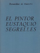 EL PINTOR EUSTAQUIO SEGRELLES. BERNARDINO DE PANTORBA. 1974, 172 PAG. ALDUS-BLEUP - History & Arts