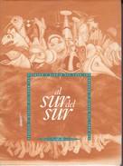 AL SUR DEL SUR. GRABADO Y DIBUJO. 1994, 95 PAG. EDICIONES ARTE & ANTIGUEDADES-BLEUP - Geschiedenis & Kunst