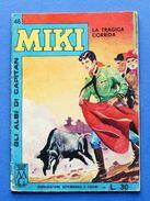 Fumetti - Gli Albi Di Capitan Miki N° 46 - 1963 - La Tragica Corrida - Books, Magazines, Comics