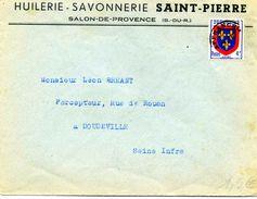 """B. Du R.: """" HUILERIE - SAVONNERIE SAINT PIERRE à Salon De Provence"""" / LSC  De 1949 Pour Doudeville TB - Marcophilie (Lettres)"""
