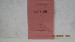 NOTES HISTORIQUES SUR SAINT-AGREVE ( 07 ) Par A. MAZON / ED. DE CANDIDE 1988 - Rhône-Alpes