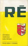 Ré (Ile De Ré) - Historique Touristique Guide Pratique - 1975 - Tourismus