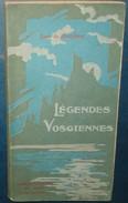 LEGENDES VOSGIENNES.Jean De Reichberg.131 Pages.Format 187 X 97.Vosges - Lorraine - Vosges